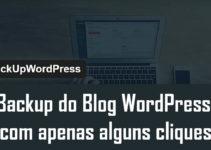 Como fazer backup do blog WordPress completo em apenas alguns cliques